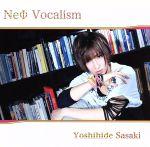 NeФ Vocalism(限定盤)(DVD付)(DVD1枚付)(通常)(CDA)
