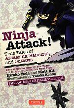 Ninja Attack! True Tales of Assassins,Samurai,and Outlaws(単行本)