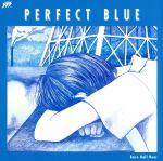 PERFECT BLUE(通常)(CDS)