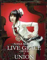 NANA MIZUKI LIVE GRACE-OPUSⅡ-×UNION(Blu-ray Disc)(BLU-RAY DISC)(DVD)