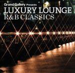 LUXURY LOUNGE R&B CLASSICS(通常)(CDA)