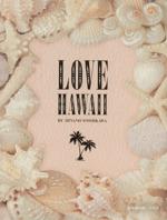 LOVE HAWAII BY HINANO YOSHIKAWA(e‐MOOK)(単行本)