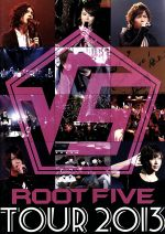 √5-ROOT FIVE-TOUR 2013(通常)(DVD)