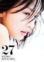 北川景子写真集 27 KEIKO KITAGAWA(写真集)
