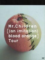Mr.Children[(an imitation) blood orange]Tour(ブックレット付)(通常)(DVD)
