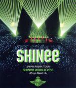JAPAN ARENA TOUR SHINee WORLD 2013~Boys Meet U~(Blu-ray Disc)(BLU-RAY DISC)(DVD)