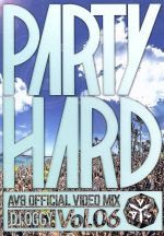 PARTY HARD VOL.6-AV8 OFFICIAL VIDEO MIX-(通常)(DVD)