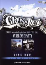 "CROSS ROAD GAYA-K""THE REAL""""CRUSIN'-Born on the neighborhood-""W Release Party(通常)(DVD)"