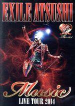 "EXILE ATSUSHI LIVE TOUR 2014 ""Music""(通常)(DVD)"
