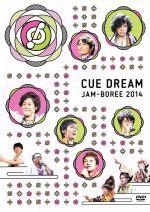 CUE DREAM JAM-BOREE 2014(通常)(DVD)