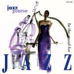 jazz piano(とってもJAZZ気分 午前零時のピアス・ジャズ)(CDA)