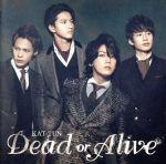 Dead or Alive(初回限定版1)(DVD1枚付)(通常)(CDS)