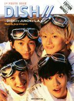 DISH//1st PHOTO BOOK DISH//とJUNONとL.A.と(単行本)