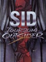 SID TOUR 2014 OUTSIDER(通常)(DVD)