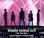 SHINee WORLD 2014~I'm Your Boy~Special Edition in TOKYO DOME(Blu-ray Disc)(BLU-RAY DISC)(DVD)