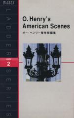 オー・ヘンリー傑作短編集 O.Henry's American Scenes(洋販ラダーシリーズLevel2)(新書)