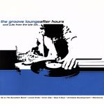 【輸入盤】The Groove Lounge - After Hours(通常)(輸入盤CD)