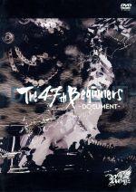 47都道府県 ONEMAN TOUR FINAL「The 47th Beginners」~DOCUMENT~(初回限定版)(通常)(DVD)