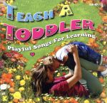 【輸入盤】Teach a Toddler(通常)(輸入盤CD)