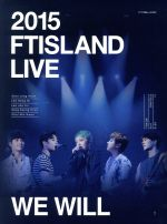2015 FTISLAND LIVE [We Will] TOUR DVD(完全初回生産限定版)(PHOTOBOOK付)(通常)(DVD)