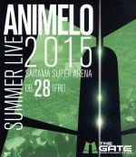 Animelo Summer Live 2015-THE GATE-8.28(Blu-ray Disc)(BLU-RAY DISC)(DVD)
