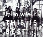 THIS IS Flower THIS IS BEST(2Blu-ray Disc付)(通常)(CDA)