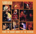 【輸入盤】FROM THE MUDDY BANKS OF THE WISHKAH(通常)(輸入盤CD)