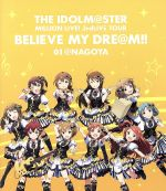 THE IDOLM@STER MILLION LIVE! 3rdLIVE TOUR BELIEVE MY DRE@M!! LIVE Blu-ray 01@NAGOYA(Blu-ray Disc)(BLU-RAY DISC)(DVD)