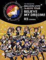 THE IDOLM@STER MILLION LIVE! 3rdLIVE TOUR BELIEVE MY DRE@M!! LIVE Blu-ray 02@SENDAI(Blu-ray Disc)(BLU-RAY DISC)(DVD)