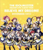 THE IDOLM@STER MILLION LIVE! 3rdLIVE TOUR BELIEVE MY DRE@M!! LIVE Blu-ray 04@OSAKA DAY2(Blu-ray Disc)(BLU-RAY DISC)(DVD)