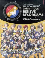 THE IDOLM@STER MILLION LIVE! 3rdLIVE TOUR BELIEVE MY DRE@M!! LIVE Blu-ray 06&07@MAKUHARI(完全生産限定版)(Blu-ray Disc)(Disc、BOX、フォトブック付)(BLU-RAY DISC)(DVD)