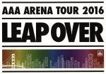 AAA ARENA TOUR 2016 - LEAP OVER -(初回生産限定版)(Blu-ray Disc)(BOX、フォトブック(40P)、ポストカード2枚、パンダキーホルダー付)(BLU-RAY DISC)(DVD)