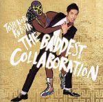 THE BADDEST ~Collaboration~(初回生産限定盤)(DVD付)(特典DVD、久保田利伸による全曲レコーディングエピソード・ブックレット付)(通常)(CDA)