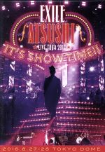 """EXILE ATSUSHI LIVE TOUR 2016 """"IT'S SHOW TIME!!""""(通常)(DVD)"""