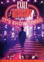 "EXILE ATSUSHI LIVE TOUR 2016 ""IT'S SHOW TIME!!""(Blu-ray Disc)(BLU-RAY DISC)(DVD)"