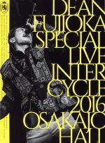 DEAN FUJIOKA Special Live 「InterCycle 2016」 at Osaka-Jo Hall(Blu-ray Disc)(BLU-RAY DISC)(DVD)