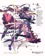GRANBLUE FANTASY The Animation 6(完全生産限定版)(CD1枚付)(通常)(DVD)