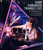 SENRI KAWAGUCHI TRIANGLE LIVE IN YOKOHAMA 2017(Blu-ray Disc)(BLU-RAY DISC)(DVD)