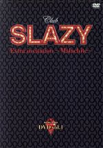 Club SLAZY Extra invitation ~malachite~Vol.1(通常)(DVD)