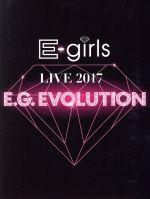 E-girls LIVE 2017 ~E.G.EVOLUTION~(Blu-ray Disc)(BLU-RAY DISC)(DVD)