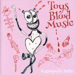 Toys Blood Music(初回限定盤)(Disc1枚、スリーブケース付)(通常)(CDA)