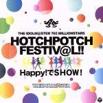 THE IDOLM@STER 765 MILLIONSTARS HOTCHPOTCH FESTIV@L!! Happy!でSHOW!(ライブ会場限定盤)(通常)(CDA)