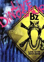 "B'z LIVE-GYM 2017-2018""LIVE DINOSAUR""(Blu-ray Disc)(BLU-RAY DISC)(DVD)"