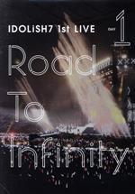 アイドリッシュセブン 1st LIVE「Road To Infinity」Day1(通常)(DVD)