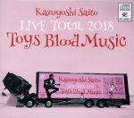 Kazuyoshi Saito LIVE TOUR 2018 Toys Blood Music Live at 山梨コラニー文化ホール 2018.6.2(通常)(CDA)