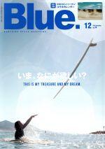 Blue.(隔月刊誌)(No.74 12 2018 December)(雑誌)