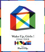 Wake Up,Girls! FINAL TOUR -HOME- ~PART I Start It Up,~(Blu-ray Disc)(BLU-RAY DISC)(DVD)