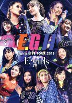 E-girls LIVE TOUR 2018 ~E.G.11~(通常版)(Blu-ray Disc)(BLU-RAY DISC)(DVD)
