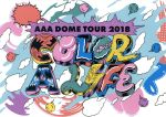 AAA DOME TOUR 2018 COLOR A LIFE(Blu-ray Disc)(BLU-RAY DISC)(DVD)