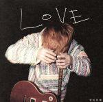 LOVE(初回生産限定盤)(DVD付)(紙ジャケット仕様)(DVD1枚付)(通常)(CDA)